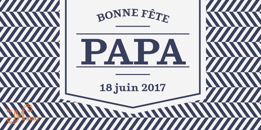 adeau pour la fête des pères 2017